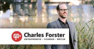 Charles Forster - Entrepreneur, Founder, Writer